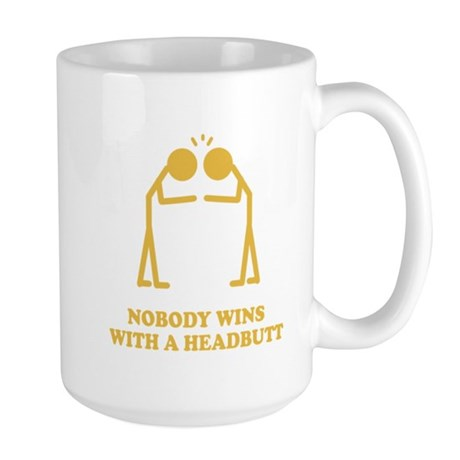 Nobody Wins With A Headbutt Large Mug