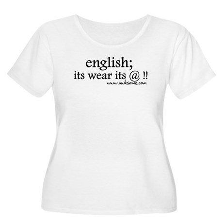 """English; its wear..."" Women's Plus Size Scoop Nec"