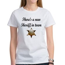 NEW SHERIFF IN TOWN Tee