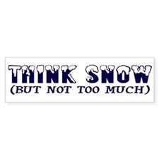 Think Snow Bumper Bumper Sticker