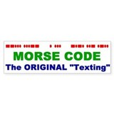 "Bumper Sticker - Morse Code The Original ""Tex"