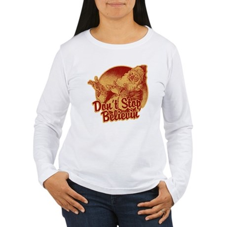 Don't Stop Believing in Santa Womens Long Sleeve