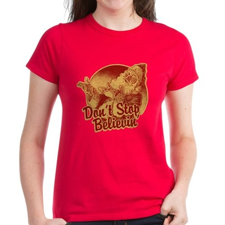 Don't Stop Believing in Santa Womens T-Shirt