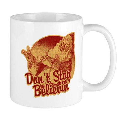Don't Stop Believing in Santa Mug