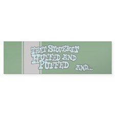 That Stovebolt Huffed & Puffed Bumper Bumper Sticker