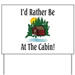 At The Cabin Yard Sign