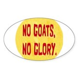 No Goats No Glory Oval Sticker (50 pk)