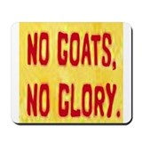 No Goats No Glory Mousepad