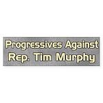 Progressives Against Tim Murphy bumper sticker