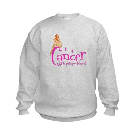 Cancer - All the pretty people have it Kids Sweats