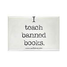 """I teach banned books."" Rectangle Magnet"