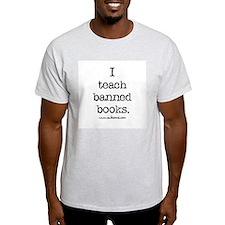 """""""I teach banned books."""" T-Shirt"""