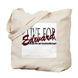 I live for Edward Tote Bag