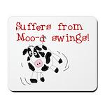 Moo-d Swings Mousepad