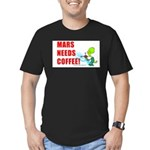 MARS NEEDS COFFEE! - Men's Fitted T-Shirt (dark)