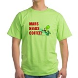 MARS NEEDS COFFEE! - T-Shirt