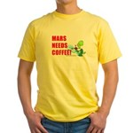 MARS NEEDS COFFEE! - Yellow T-Shirt