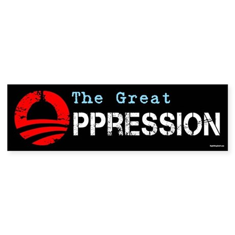 The Great Oppression Sticker (Bumper)