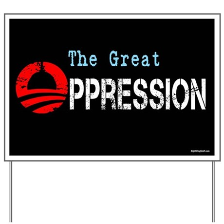 The Great Oppression Yard Sign
