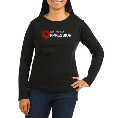 The Great Oppression Women's Long Sleeve Dark T-Sh