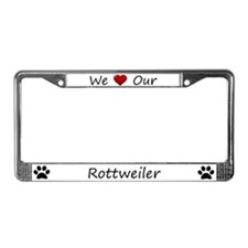 White We Love Our Rottweiler License Plate Frame