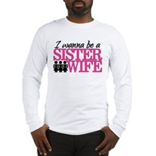 Sister Wife Long Sleeve T-Shirt
