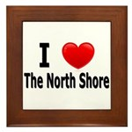 I Love The North Shore Framed Tile