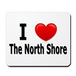I Love The North Shore Mousepad