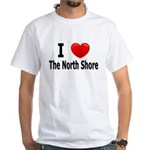 I Love The North Shore White T-Shirt
