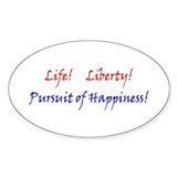 Life, liberty, Happiness! Sticker - Oval 10 pk