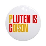 Gluten is Poison Ornament (Round)