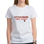 cotton-headed ninnymuggins Women's T-Shirt