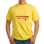cotton-headed ninnymuggins Yellow T-Shirt