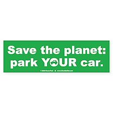 Park YOUR Car Bumper Bumper Sticker