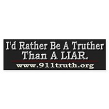 I'd Rather Be A Truther - Bumper Sticker