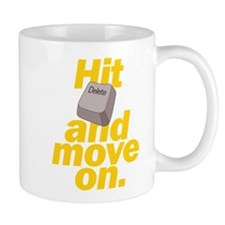 Hit Delete and Move On Small Mug