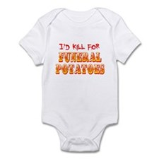 I'd Kill For Funeral Potatoes Infant Bodysuit