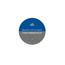 Ignorance and Arrogance Mini Button (100 pack)