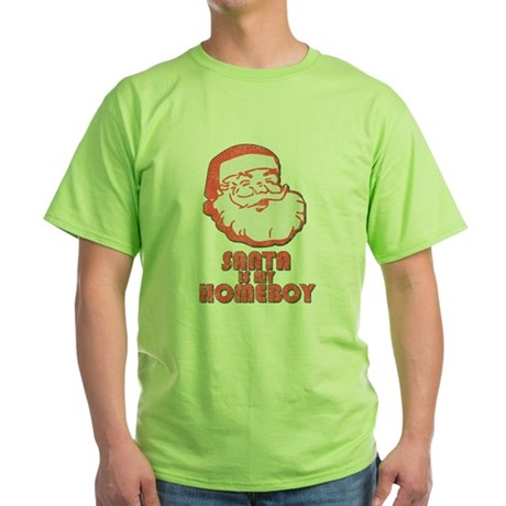 Santa Is My Homeboy Green T-Shirt
