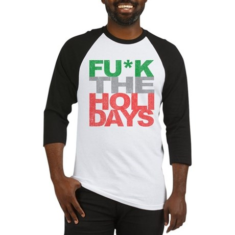 Fu*k The Holidays Baseball Jersey