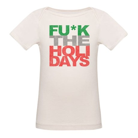 Fu*k The Holidays Organic Baby T-Shirt