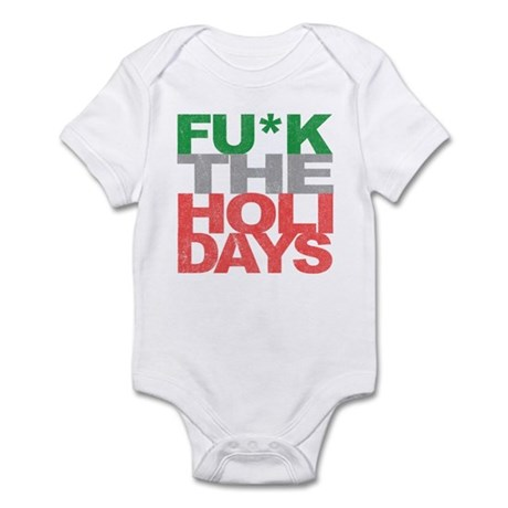 Fu*k The Holidays Infant Bodysuit