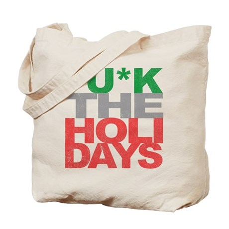 Fu*k The Holidays Tote Bag