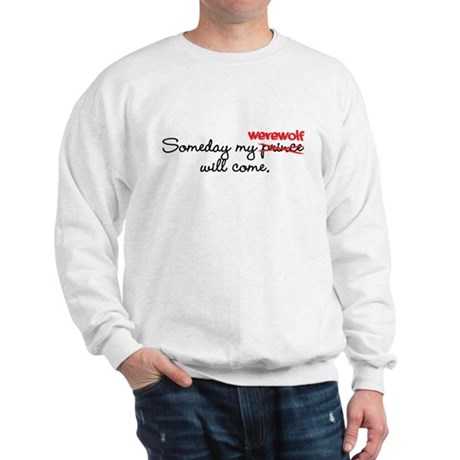 Someday My Werewolf Sweatshirt