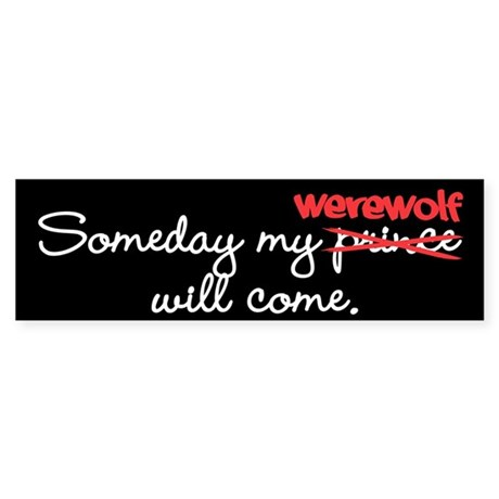 Someday My Werewolf Bumper Sticker (10 pk)