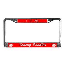 Red I Love My Teacup Poodles License Plate Frame