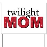 """Twilight Mom"" Yard Sign"