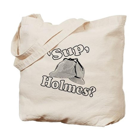 'Sup, Homes? Tote Bag