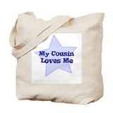 My Cousin Loves Me Tote Bag
