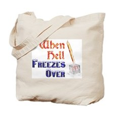 """When Hell Freezes Over Tote Bag"